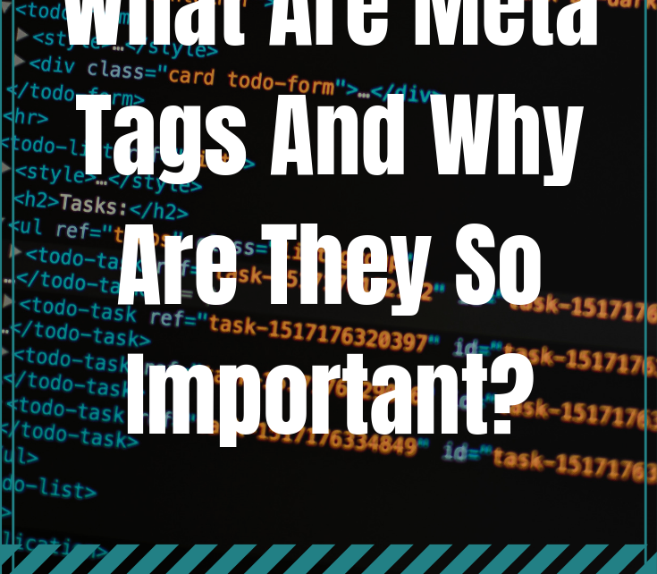 You keep hearing how meta tags are so important, but what are they? And why are they so important?