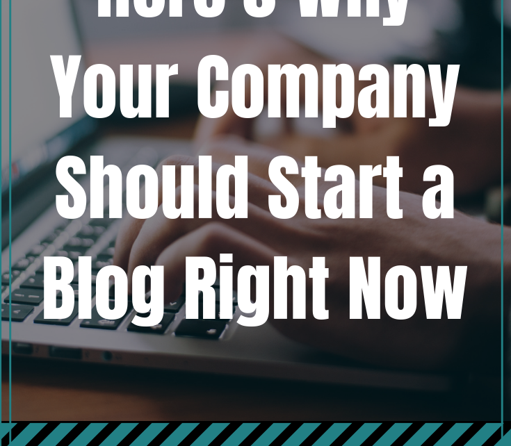Not sure Why Your Company Should Start a Blog Right Now? Continue reading to find out.