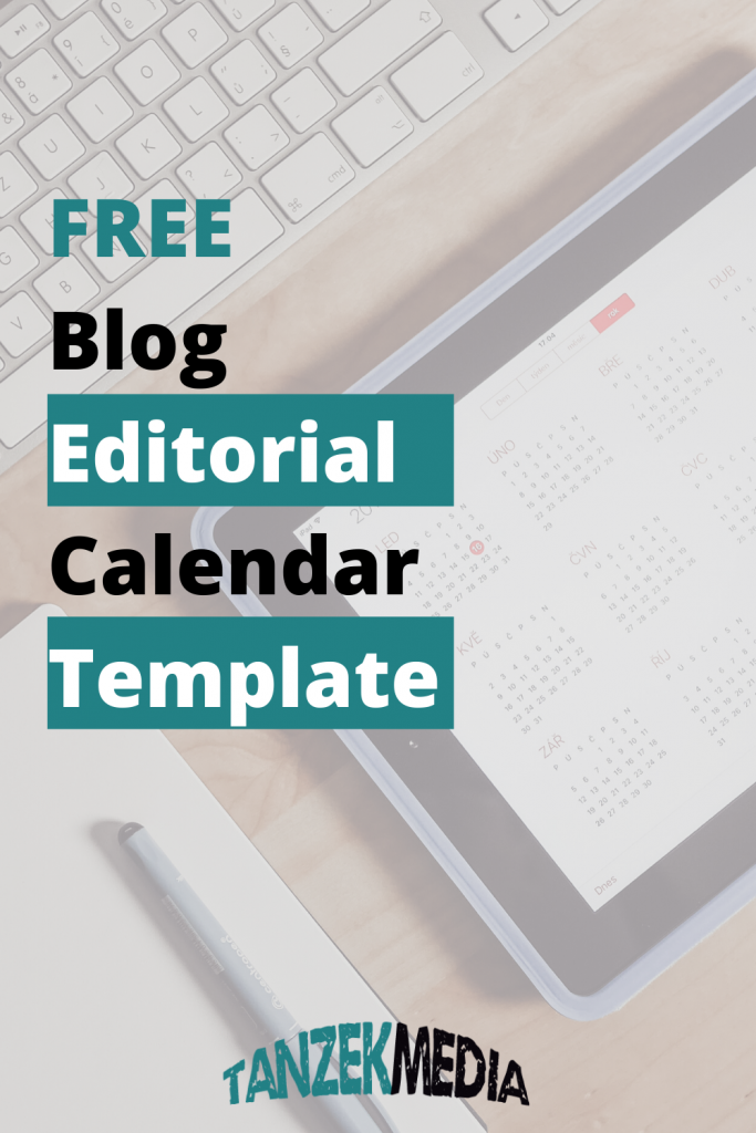 Download your free blog editorial calendar from Tanzek Media